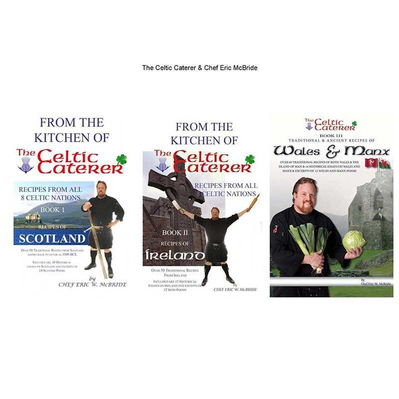 Cookbooks by by Chef Eric McBride the Celtic Caterer